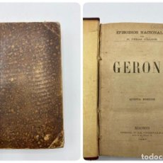 Libros antiguos: GERONA .EPISODIOS NACIONALES. TOMO 4.BENITO PEREZ GALDOS. IMPRENTA LA GUIRNALDA.MADRID, 1889. Lote 269269113