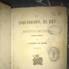 Libros antiguos: ANTIGUO LIBRO LA INQUISICIÓN Y EL REY Y EL NUEVO MUNDO 1862. Lote 269291813