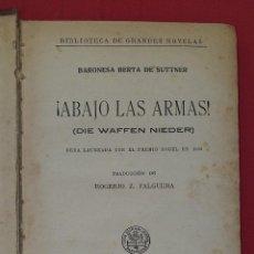 Libros antiguos: ¡ABAJO LAS ARMAS! - BARONESA BERTA DE SUTTNER. Lote 270903693