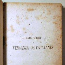 Libros antiguos: CASTILLO, RAFAEL DEL - ROGER DE FLOR O VENGANZA DE CATALANES - BARCELONA 1864 - ILUSTRADA. Lote 271129778