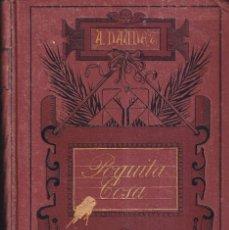 Libros antiguos: EL POQUITA COSA, HISTORIA DE UN NIÑO - ALFONSO DAUDET - DIB. APELES MESTRES - BIBLIO. VERDAGUER 1883. Lote 271405708