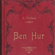 Libros antiguos: 1901- BEN HUR. LEWIS WALLACE. LA HORMIGA DE ORO. ENCUADERNACIÓN MODERNISTA EN TELA. Lote 276255598