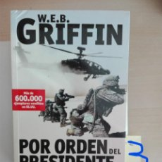 Libros antiguos: POR ORDEN DEL PRESIDENTE W.E.B. GRIFFIN. Lote 276269933