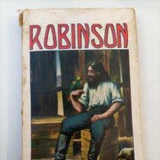 Libros antiguos: ROBINSON, DANIEL DEFOE. RAMÓN SOPENA EDITOR, BARCELONA. NOVELAS HISTÓRICAS Y POPULARES. 1934.. Lote 278169628