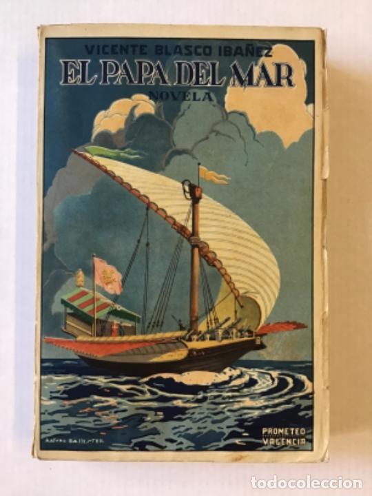 EL PAPA DEL MAR. NOVELA. - BLASCO IBÁÑEZ, VICENTE. (Libros antiguos (hasta 1936), raros y curiosos - Literatura - Narrativa - Novela Histórica)