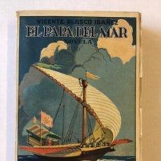 Libros antiguos: EL PAPA DEL MAR. NOVELA. - BLASCO IBÁÑEZ, VICENTE.. Lote 123165316