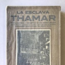 Libros antiguos: LA ESCLAVA THAMAR. NOVELA HISTÓRICA Y DESCRIPTIVA DE LOS TIEMPOS BÍBLICOS. - AROLA Y SALA, FRANCISCO. Lote 123158459