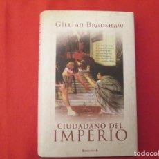 Libros antiguos: CIUDADANO DEL IMPERIO GILLIAM BRADSHAW. Lote 286335478