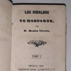 Livres anciens: LOS HIDALGOS DE MONFORTE BENITO VICETTO 1851 PRIMERA EDICIÓN SEVILLA GALICIA. Lote 286567173