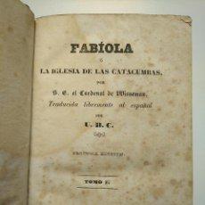 Libros antiguos: FABIOLA O LA IGLESIA DE LAS CATACUMBAS (2A EDICIÓN, 1861) - CARDENAL WISSEMAN. Lote 286967433