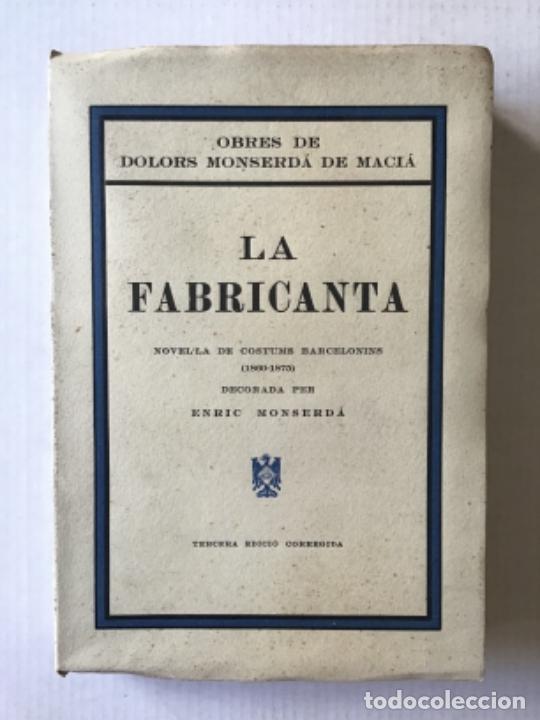 LA FABRICANTA. NOVEL·LA DE COSTUMS BARCELONINES (1860-1875). - MONSERDÀ DE MACIÀ, DOLORS. (Libros antiguos (hasta 1936), raros y curiosos - Literatura - Narrativa - Novela Histórica)
