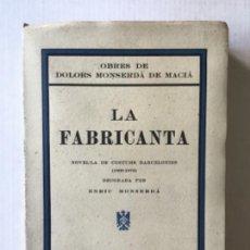 Libros antiguos: LA FABRICANTA. NOVEL·LA DE COSTUMS BARCELONINES (1860-1875). - MONSERDÀ DE MACIÀ, DOLORS.. Lote 287421643