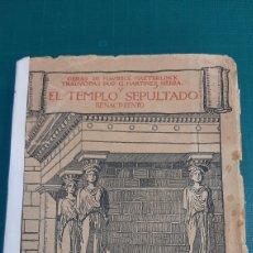 Libros antiguos: EL TEMPLO SEPULTADO RENACIMIENTO MAURICE MAETERLINCK 1923 TRADUCCIÓN MARTÍNEZ SIERRA. Lote 287683508