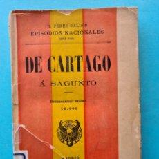 Libros antiguos: EPISODIOS NACIONALES - DE CARTAGO A SAGUNTO - PEREZ GALDOS - AÑO 1911 - VER. Lote 287979618