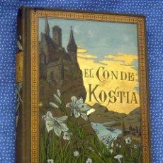 Libros antiguos: EL CONDE KOSTIA-VICTOR CHERBULIEZ-EDITORIAL BIBLIOTECA ARTE Y LETRAS-DANIEL CORTEZO Y C.ª.. Lote 288943478