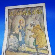 Libros antiguos: LOS CAUTIVOS DE AFRICA. RAFAEL GALAN. EDITORIAL VALENCIANA. AÑOS 20. 2 CAPITULOS. PAGS. 16.. Lote 289824068