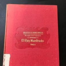 Libros antiguos: EL REY MAFREDO. TOMO II. MARQUÉS LUIS CAPRANICA. RAMON SOPENA EDITORES. BARCELONA, 1930.. Lote 293821438