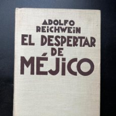 Libros antiguos: EL DESPERTAR DE MÉJICO. ADOLFO REICHWEIN. EDITORIAL CENIT. MADRID, 1931. PAGS: 294. Lote 293914638