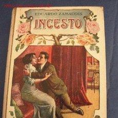 Libros antiguos: INCESTO, NOVELA ORIGINAL-EDUARDO ZAMACOIS - POSIBLEMENTE DE 1/4 DEL SIGLO XX-BIBLIOTECA SOPENA. Lote 26783438