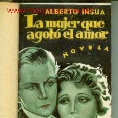 Libros antiguos: ALBERTO INSUA, LA MUJER QUE AGOTO EL AMOR (MADRID, 1927). LOMO DE PIEL. Lote 20505284