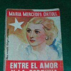 Libros antiguos: ENTRE EL AMOR Y LA FORTUNA, DE MARIA MERCEDES ORTOLL. Lote 16138490