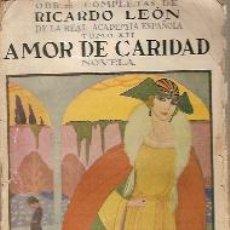 Libros antiguos: RICARDO LEON: AMOR DE CARIDAD (MADRID, 1922). Lote 21499823