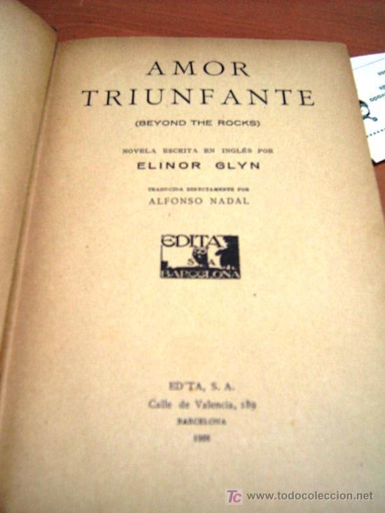 AMOR TRIUNFANTE - ELINOR GLYN - 1926 - ED. EDITA S.A. BARCELONA (Libros antiguos (hasta 1936), raros y curiosos - Literatura - Narrativa - Novela Romántica)
