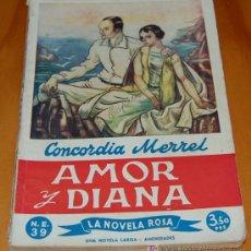 Libros antiguos: LA NOVELA ROSA. Nº 39. AMOR Y DIANA. CONCORDIA MERREL. Lote 9153504