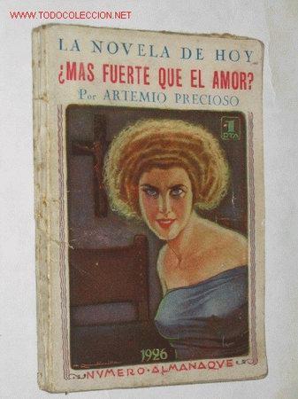 ¿MÁS FUERTE QUE EL AMOR? POR ARTEMIO PRECIOSO. COLECCIÓN LA NOVELA DE HOY. ALMANAQUE 1926 (Libros antiguos (hasta 1936), raros y curiosos - Literatura - Narrativa - Novela Romántica)