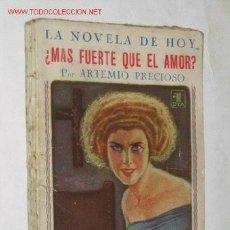 Libros antiguos: ¿MÁS FUERTE QUE EL AMOR? POR ARTEMIO PRECIOSO. COLECCIÓN LA NOVELA DE HOY. ALMANAQUE 1926. Lote 23135768