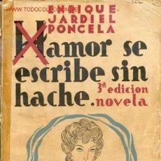 Libros antiguos: AMOR SE ESCIBE SIN HACHE - JARDIEL PONCELA 1933. Lote 12077059
