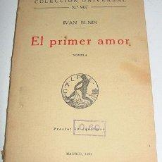 Libros antiguos: EL PRIMER AMOR - BUNIN, IVAN - COL. UNIVERSAL, Nº 907 - CALPE MADRID 1924 - TALLERES CALPE MADRID . Lote 2480837