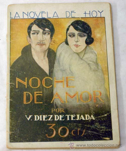 NOVELA DE HOY N 320 NOCHE DE AMOR VICENTE DÍEZ DE TEJADA ED ATLÁNTIDA 1928 ILUSTRACIONES ESTEBAN (Libros antiguos (hasta 1936), raros y curiosos - Literatura - Narrativa - Novela Romántica)