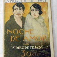 Libros antiguos: NOVELA DE HOY N 320 NOCHE DE AMOR VICENTE DÍEZ DE TEJADA ED ATLÁNTIDA 1928 ILUSTRACIONES ESTEBAN. Lote 9814345