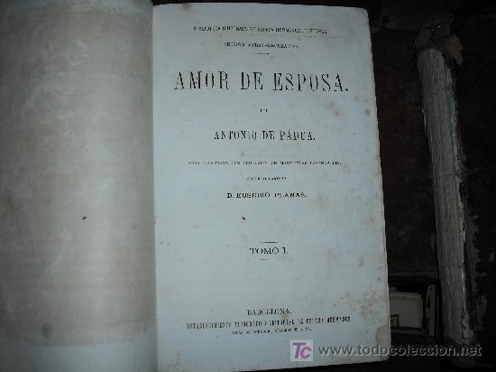 Libros antiguos: 1871 AMOR DE ESPOSA. ANTONIO DE PADUA. ESPASA HERMANOS. GRABADOS DE EUSEBIO PLANAS. 2 TOMOS - Foto 6 - 27090723