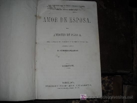 Libros antiguos: 1871 AMOR DE ESPOSA. ANTONIO DE PADUA. ESPASA HERMANOS. GRABADOS DE EUSEBIO PLANAS. 2 TOMOS - Foto 14 - 27090723