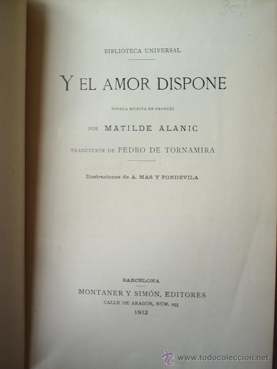 Libros antiguos: Y EL AMOR DISPONE -1912 -MATILDE ALANIC-ILUSTRACION MAS Y FONDEVILA MONTANER Y SIMON - Foto 4 - 23197681