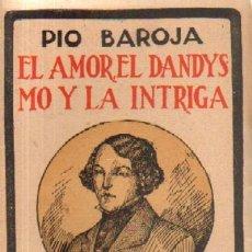 Libros antiguos: EL AMOR, EL DANDYSMO Y LA INTRIGA. MEMORIAS DE UN HOMBRE DE ACCION (A-LESP-335). Lote 13285857