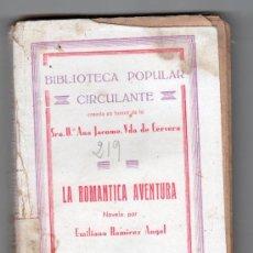 Libros antiguos: LA ROMANTICA AVENTURA POR E. RAMIREZ ANGEL. BIBLIOTECA PATRIA DE OBRAS PREMIADAS TOMO 219 CORDOBA. Lote 16512584