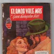 Libros antiguos: COLECCION VIOLETA Nº 46. EL AMOR VALE MAS POR GRACE LIVINGSTON HILL. EDITORIAL MOLINO. Lote 14341185