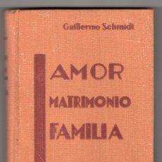 Libros antiguos: AMOR MATRIMONIO FAMILIA 6 CONFERENCIA DEL DR. GILLERMO SCHMIDT.EDITORIAL PONTIFICIA.BARCELONA 1932. Lote 24363395
