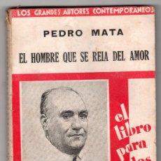 Libros antiguos: EL HOMBRE QUE SE REIA DEL AMOR POR PEDRO MATA. COMPAÑIA IBERO AMERICANA DE PUBLICACIONES MADRID 1930. Lote 14580200