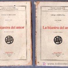 Libros antiguos: LA HIJASTRA DEL AMOR POR JACINTO OCTAVIO PICON 2 TOMOS. EDITORIAL RENACIMIENTO. MADRID 1921. Lote 26851177