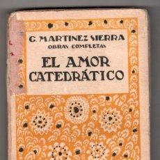 Libros antiguos: EL AMOR CATEDRATICO POR G. MARTINEZ SIERRA. EDITORIAL SATURNINO CALLEJA. MADRID 1926. Lote 14660991