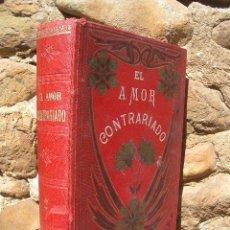 Libros antiguos: M.FERNANDO GONZÁLEZ: EL AMOR CONTRARIADO, S/F FINALES S.XIX, 7 CROMOLITOGRAFÍAS. Lote 21693957