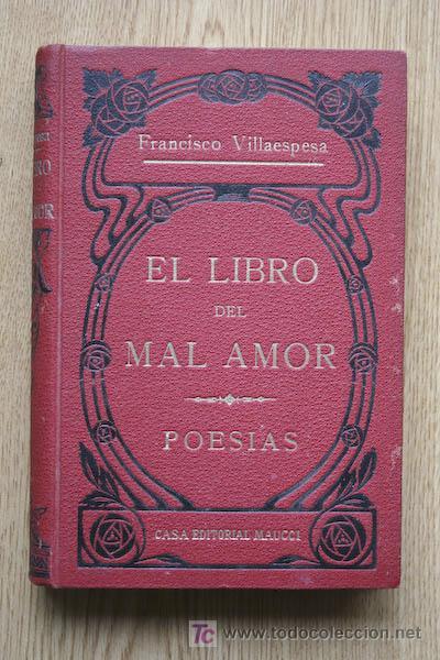 EL LIBRO DEL MAL AMOR. POESÍAS. VILLAESPESA (FRANCISCO) (Libros antiguos (hasta 1936), raros y curiosos - Literatura - Narrativa - Novela Romántica)
