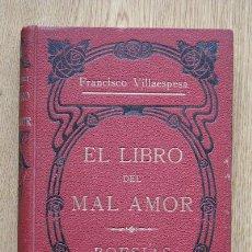 Libros antiguos: EL LIBRO DEL MAL AMOR. POESÍAS. VILLAESPESA (FRANCISCO). Lote 15974667