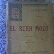 Libros antiguos: EL BUEN MOZO, POR GUY DE MAUPASSANT - EMPRESA EDITORA - ARGENTINA - 1926 - RARO!!!. Lote 27566291