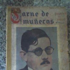 Libros antiguos: CARNE DE MUÑECAS, POR JUAN JOSÉ DE SOIZA REILLY - EDITORIAL TOR - ARGENTINA - 1922 - RARO!!. Lote 27566246