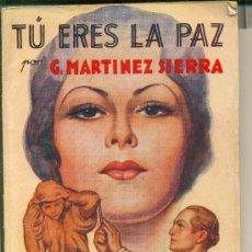 Libros antiguos: TÚ ERES LA PAZ • NOVELA ROSA. G. MARTÍNEZ SIERRA. 1930. Lote 26474041